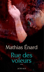 Rue des voleurs - Mathias Enard