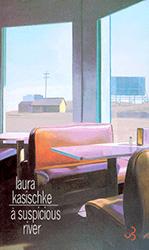 A suspicious river - Laura Kasischke
