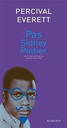 Pas Sidney Poitier - Percival Everett