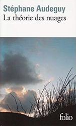 La théorie des nuages - Stéphane Audeguy