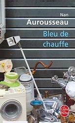 Bleu de chauffe - Nan AUrousseau