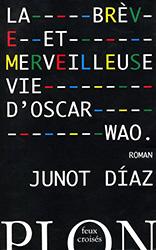 La brève et merveilleuse vie d'Oscar Wao - Junot Diaz