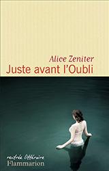 Juste avant l'oubli - Alice Zeniter