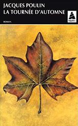 La Tournée d'automne - Jacques Poulin