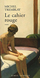 Le cahier rouge - Michel Tremblay