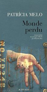 Monde perdu - Patricia Melo