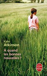 A quand les bonnes nouvelles - Kate Atkinson