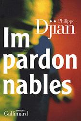 Impardonnables - Philippe Djian