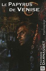 Le papyrus de Venise - François Darnaudet