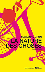 La Nature des choses - Marianne Brun