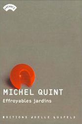 Effroyables jardins - Michel Quint