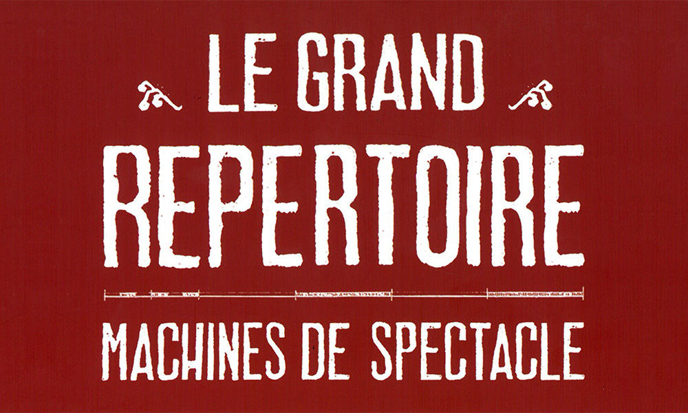 "Exposition ""Le grand répertoire : machines de spectacle"""