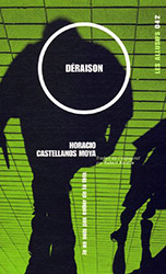 Déraison - Horacio Castellanos Moya
