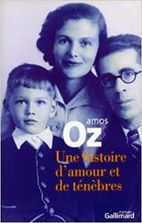 Une histoire d'amour et de ténèbres- Amos Oz