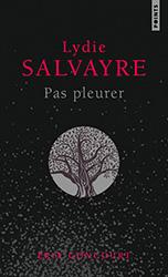 Pas pleurer - Lydie Salvayre